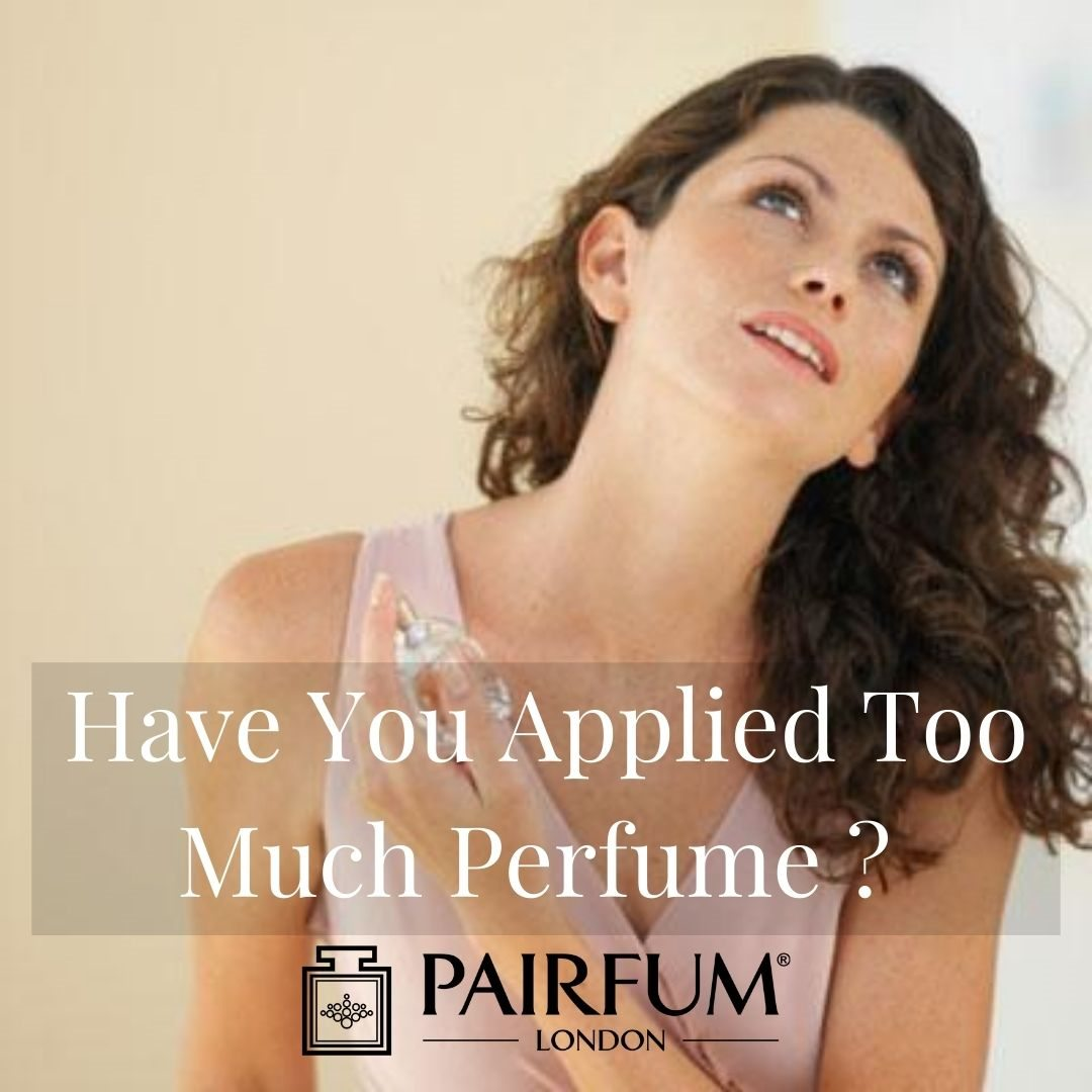Have You Applied Too Much Perfume