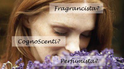 CognoScenti Fragrancista Perfumista Perfume Passion