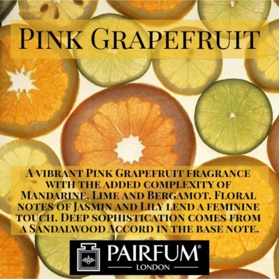 Need to add Sparkle - Pairfum London Pink Grapefruit Mandarin Lime Bergamot
