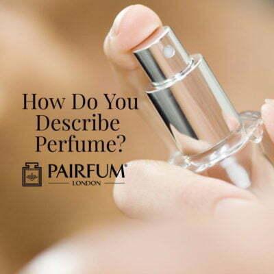 How Do You Describe Fragrance
