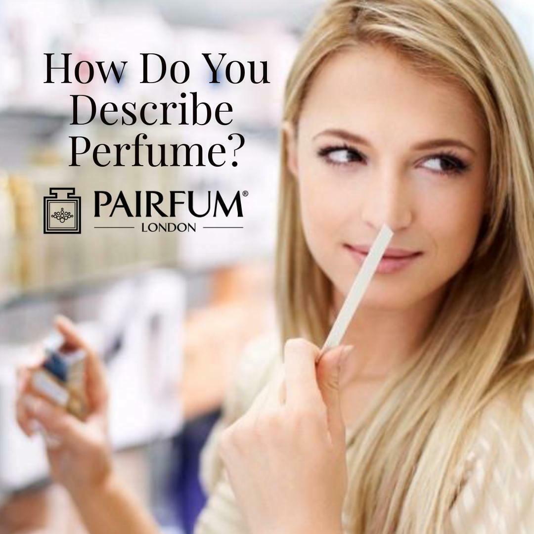 How Do You Describe Perfume