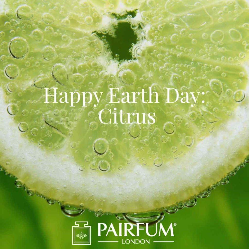 Happy Earth Day Citrus Perfumery Group