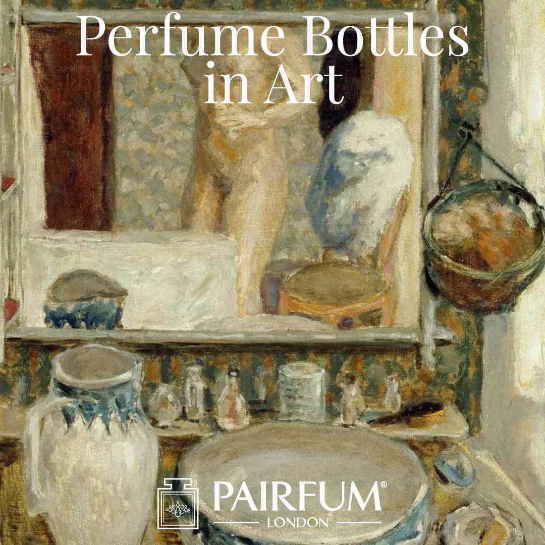 Pairfum London Pierre Bonnard Dressing Table 1908 Perfume Bottles in Art