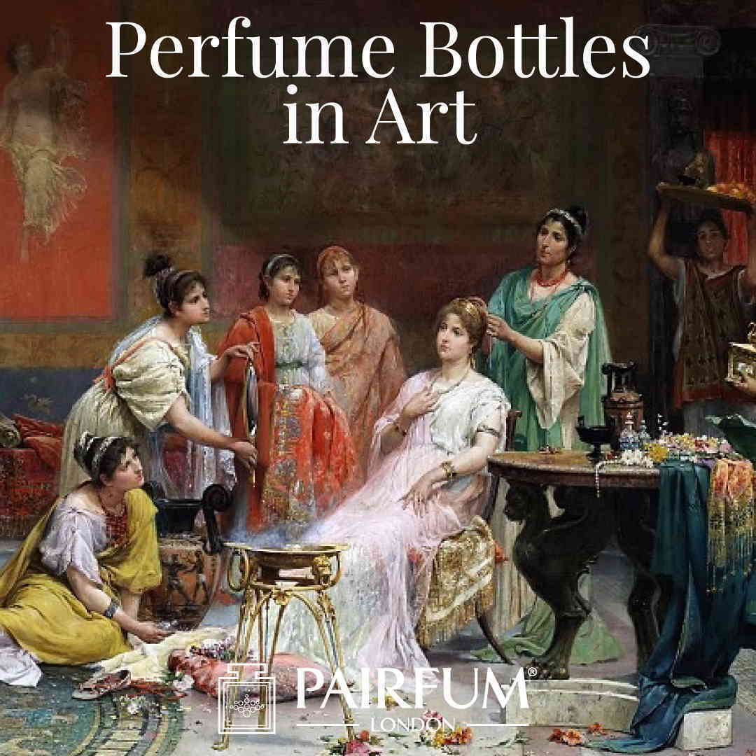 Pairfum London The Toilet Of The Roman Ladies Juan Jimenez Perfume Bottles in Art