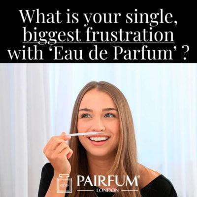 Eau De Parfum Biggest Single Frustration Woman Test