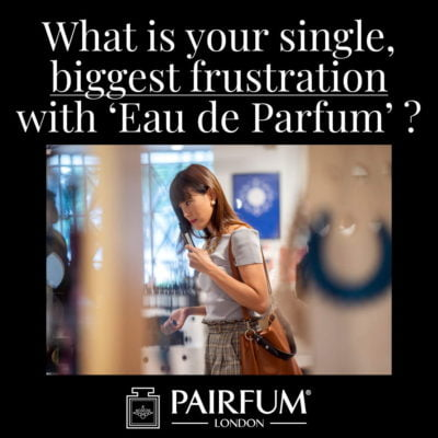 Eau De Parfum Single Biggest Frustration