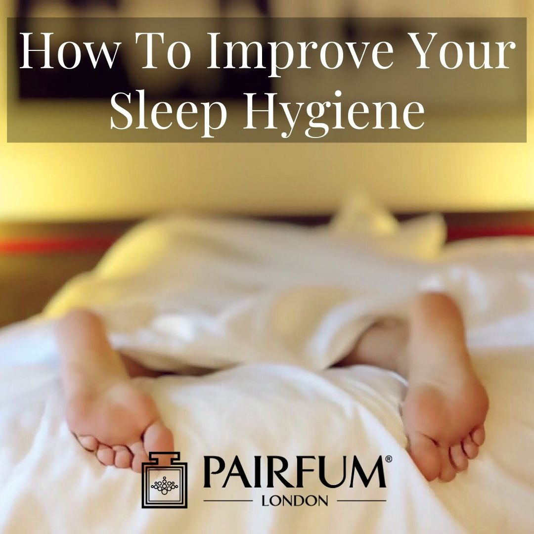 How To Improve Your Sleep Hygiene