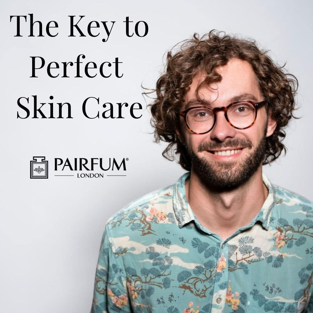 Perfect Skin Care For Men