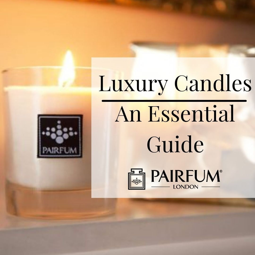 An Essential Guide To Luxury Candles