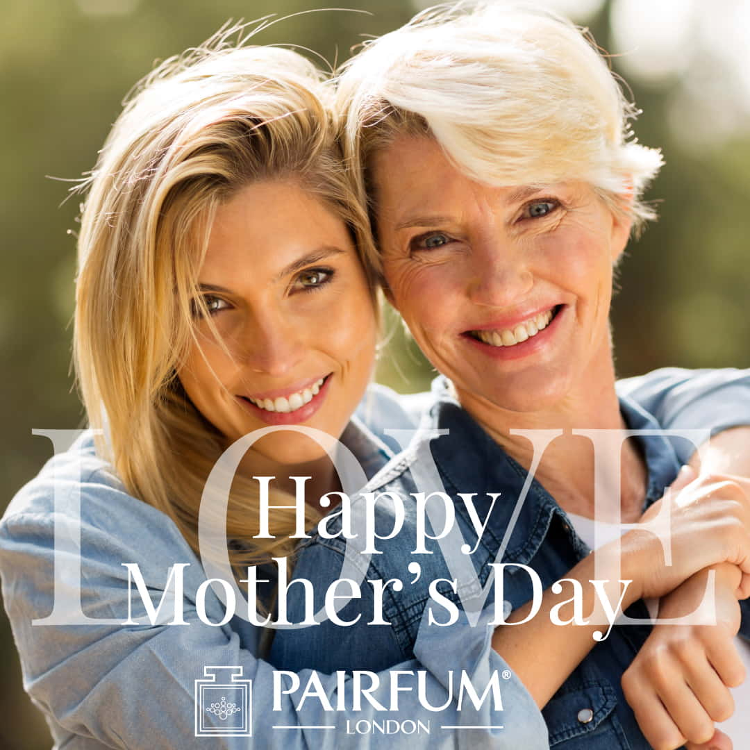 Pairfum London Happy Mothers Day Woman Love