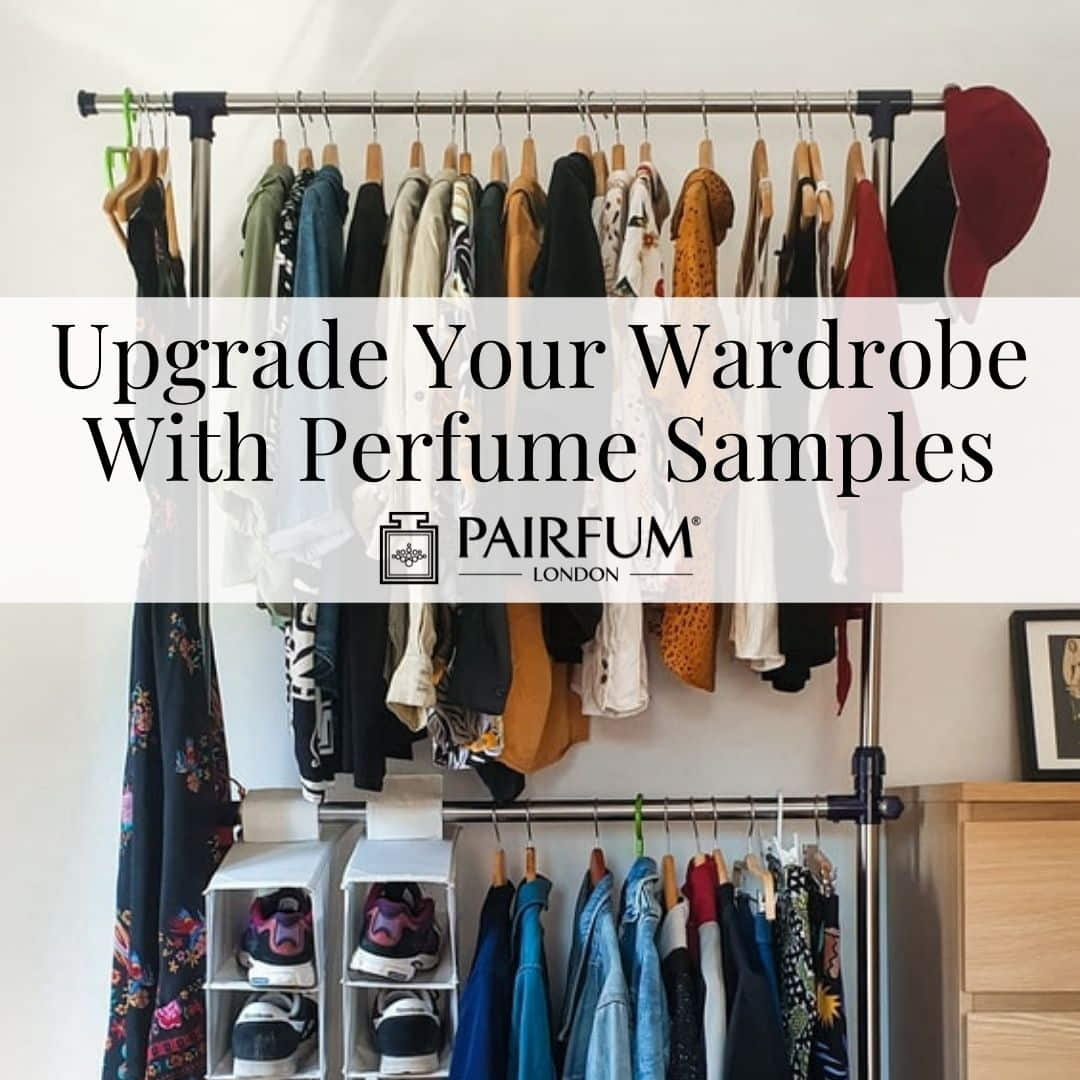 Upgrading Your Wardrobe With Perfume Samples