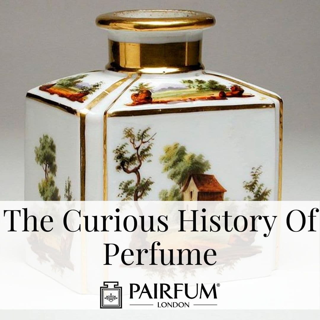 The Curious History Of Perfume