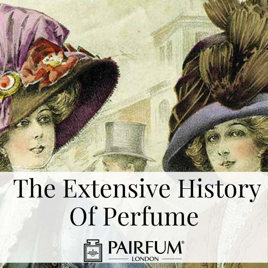 The Extensive History Of Perfume