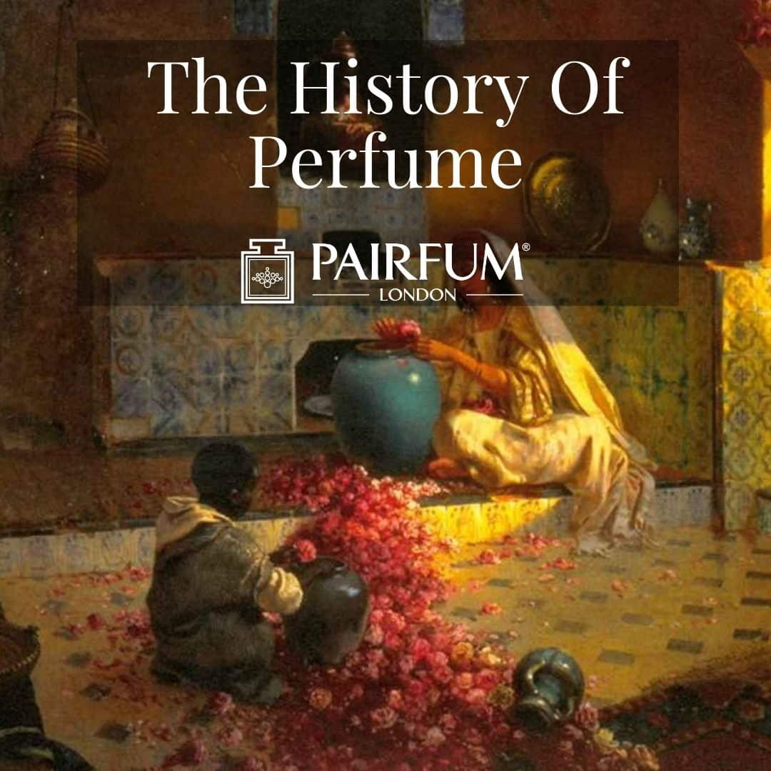 The History Of Perfume