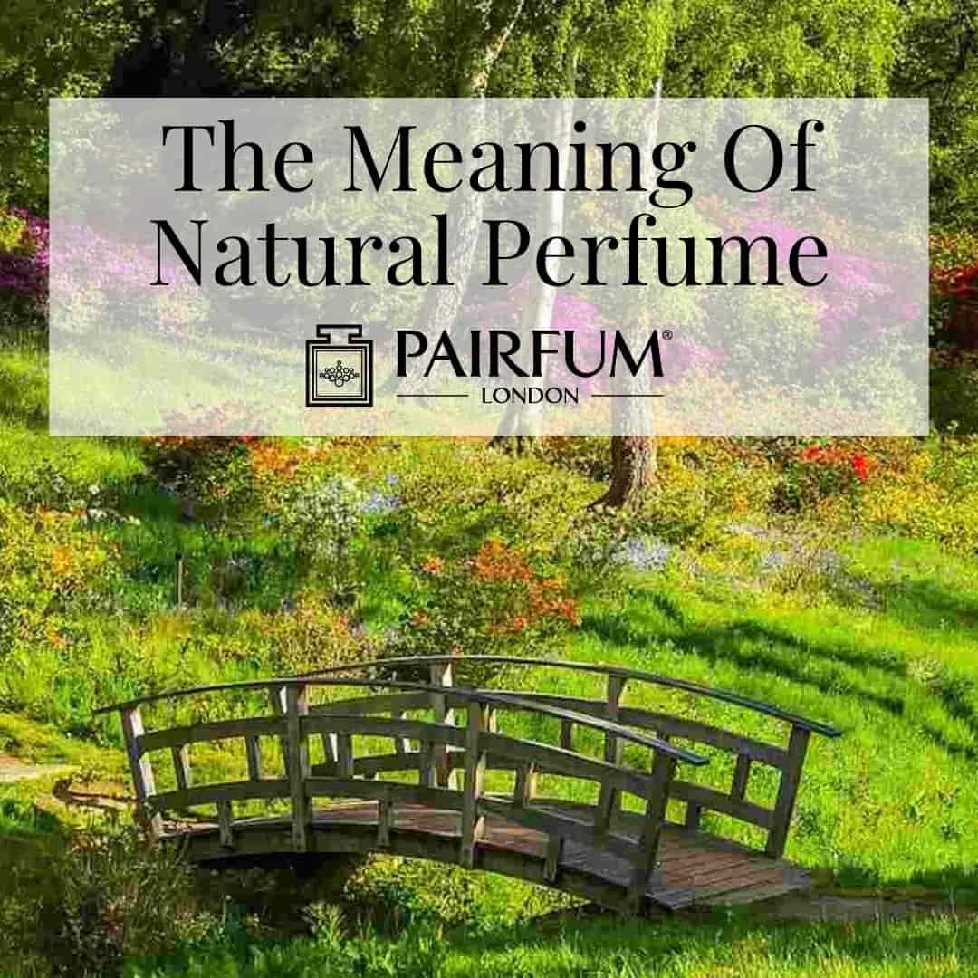 The Meaning Of Natural Perfume