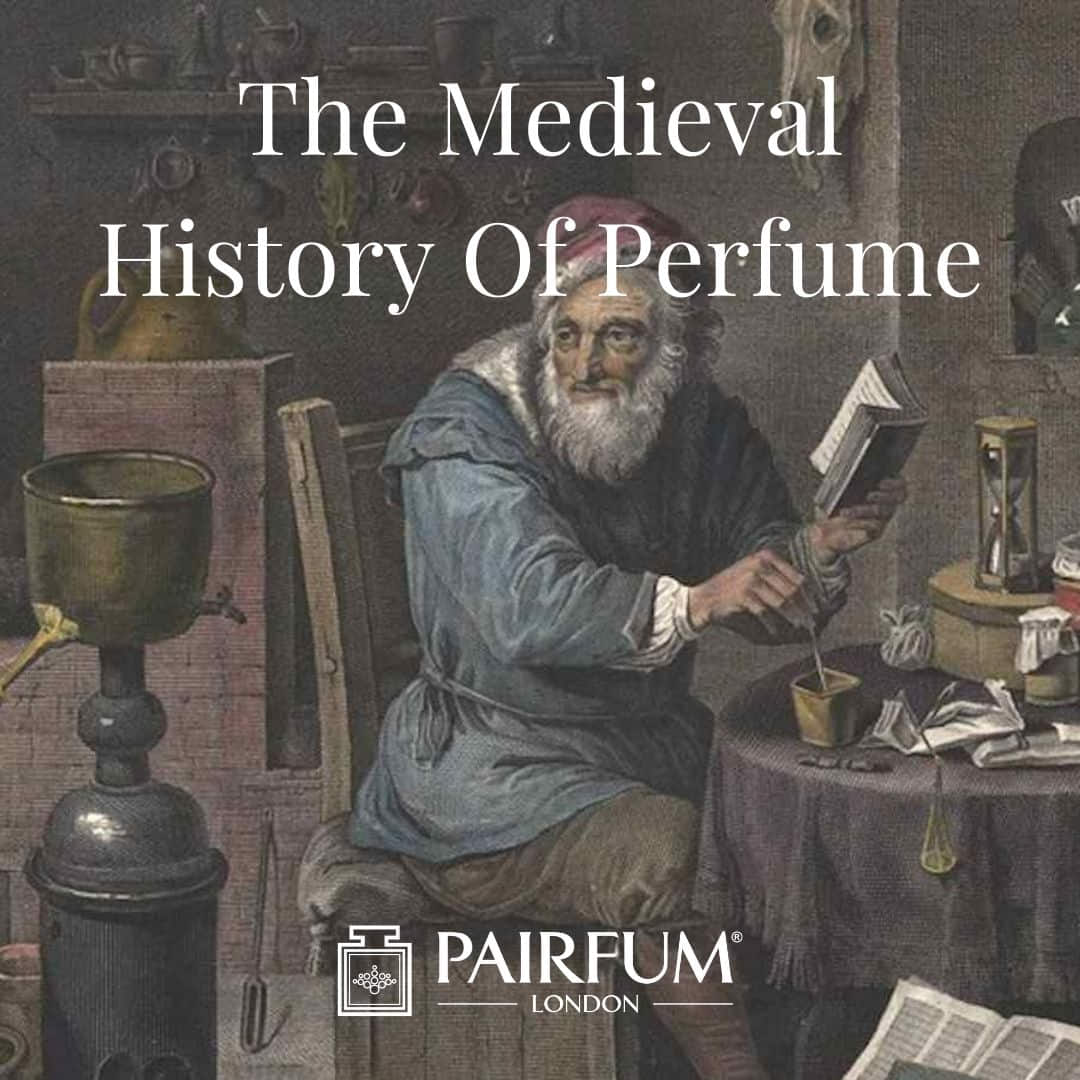 The Medieval History Of Perfume