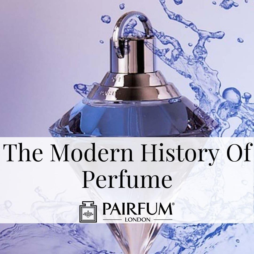 The Modern History Of Perfume