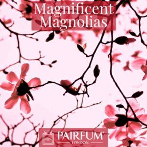 Perfumery Magnificent Magnolias Windsor Park